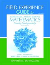 Field Experience Guide for Elementary and Middle School Mathematics: Teaching Developmentally 16365058