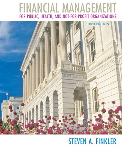Financial Management for Public, Health, and Not-For-Profit Organizations 9780136070733