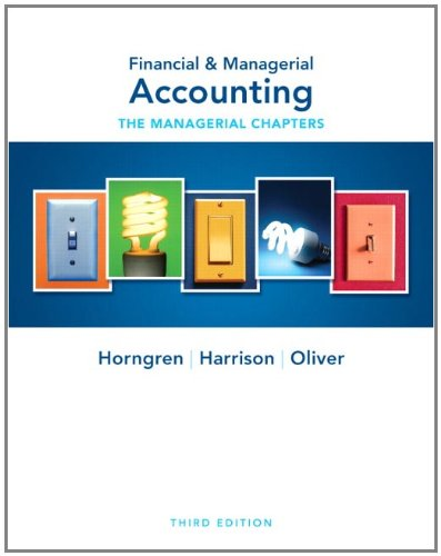 Financial & Managerial Accounting: The Managerial Chapters 9780132497923