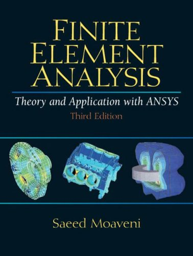 Finite Element Analysis: Theory and Application with ANSYS 9780131890800