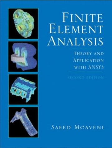 Finite Element Analysis: Theory and Applications with Ansys 9780131112025