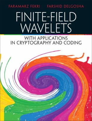 Finite-Field Wavelet with Applications in Cryptography and Coding 9780130600202