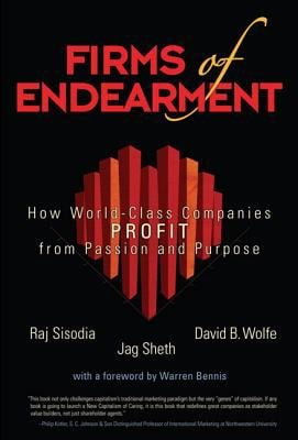 Firms of Endearment: How World-Class Companies Profit from Passion and Purpose 9780131873728