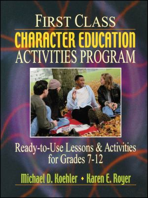 First Class Character Education Activities Program: Ready-To-Use Lessons & Activities for Grades 7-12 9780130425867