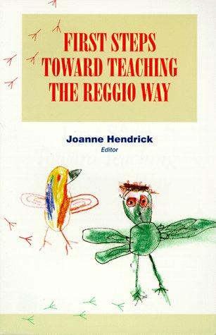 First Steps Toward Teaching the Reggio Way 9780134373027