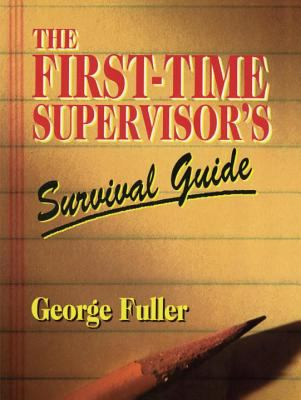 First Time Supervisor's Survival Guide 9780133114324