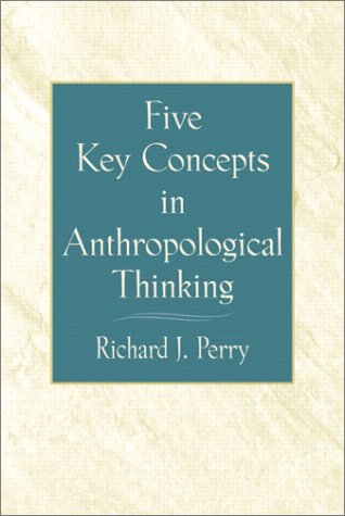 Five Key Concepts in Anthropological Thinking 9780130971401