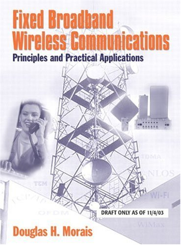 Fixed Broadband Wireless Communications: Principles and Practical Applications 9780130093677