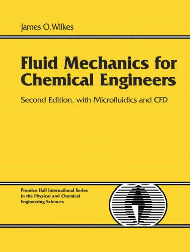 Fluid Mechanics for Chemical Engineers: With Microfluidics and CFD 9780131482128