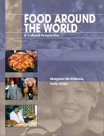 Food Around the World: A Cultural Perspective 9780130944566
