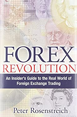 Forex Revolution: An Insider's Guide to the Real World of Foreign Exchange Trading 9780131486904