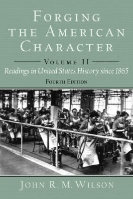 Forging the American Character: Volume 1: Readings in United States History to 1877 9780130977656