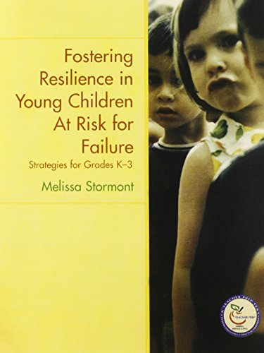 Fostering Resilience in Young Children at Risk for Failure: Strategies for Grades K-3 9780131706736