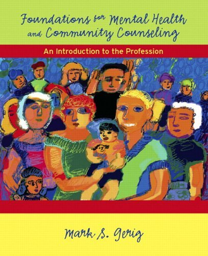 Foundations for Mental Health and Community Counseling: An Introduction to the Profession 9780131178007