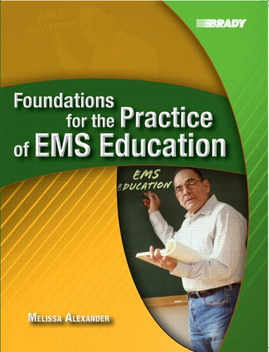 Foundations for the Practice of EMS Education 9780131194359