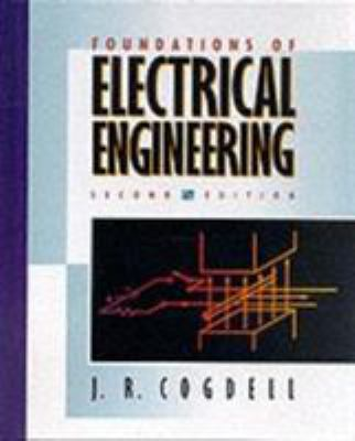 Foundations of Electrical Engineering, 2nd Edition J. R. Cogdell