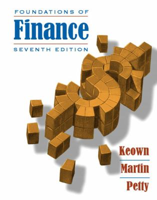 Foundations of Finance: The Logic and Practice of Financial Management 9780136113652