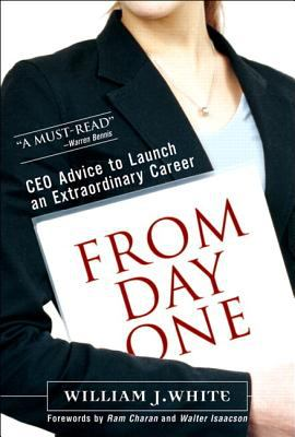 From Day One: CEO Advice to Launch an Extraordinary Career (Paperback) 9780131382282