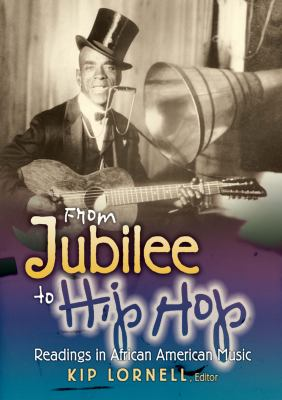 From Jubilee to Hip Hop: Readings in African American Music 9780136013228