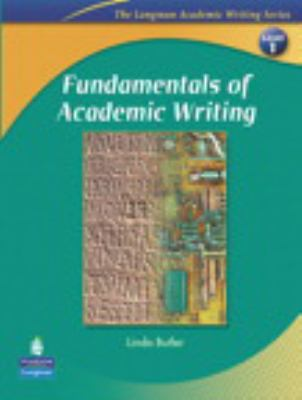 Fundamentals of Academic Writing (the Longman Academic Writing Series, Level 1) 9780131995574