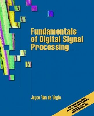 Fundamentals of Digital Signal Processing [With CDROM] 9780130160775