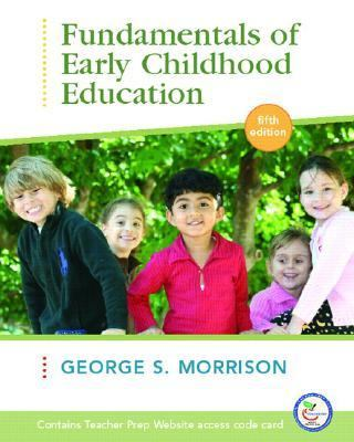 Fundamentals of Early Childhood Education 5/E & Teacher Preparation Access Code Card, 1/E Pkg. 9780136149262