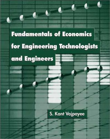 Fundamentals of Economics for Engineering Technologists and Engineers 9780136743835