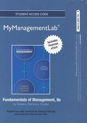 Fundamentals of Management Student Access Code: Essential Concepts and Applications 9780132834216