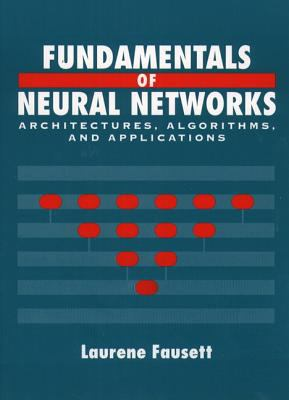 Fundamentals of Neural Networks: Architectures, Algorithms and Applications 9780133341867