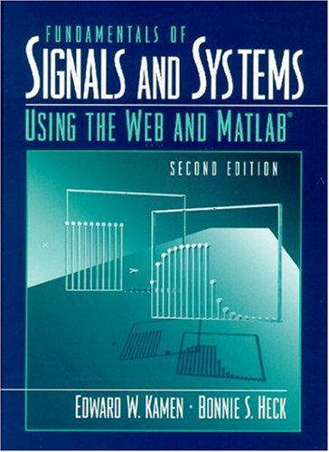 Fundamentals of Signals and Systems Using the Web and MATLAB 9780130172938