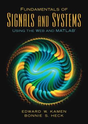 Fundamentals of Signals and Systems Using the Web and MATLAB - 3rd Edition