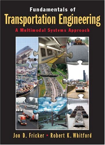 Fundamentals of Transportation Engineering: A Multimodal Systems Approach 9780130351241