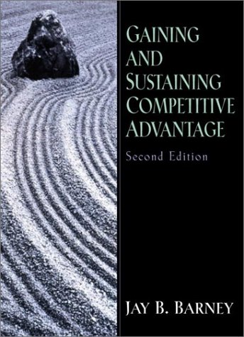 Gaining and Sustaining Competitive Advantage 9780130307941