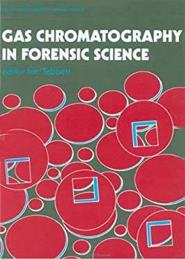 Gas Chromatography in Forensic Science 9780133271980