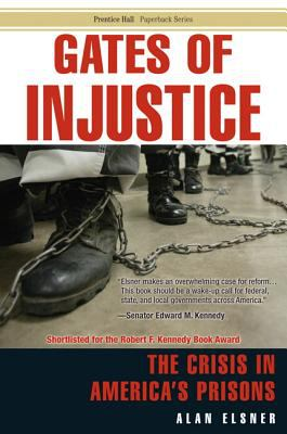 Gates of Injustice: The Crisis in America's Prisons 9780131881792