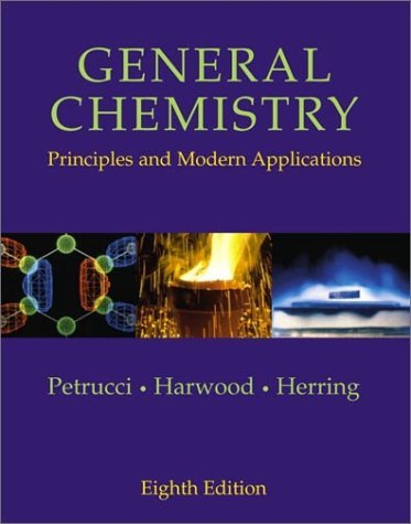 General Chemistry: Principles and Modern Applications - 8th Edition