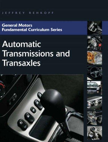 General Motors Fundamental Curriculum Series: Automatic Transmissions and Transaxles 9780131582323