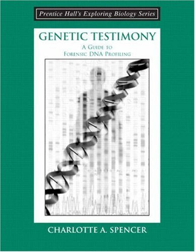 Genetic Testimony: A Guide to Forensic DNA Profiling (Booklet) 9780131423381