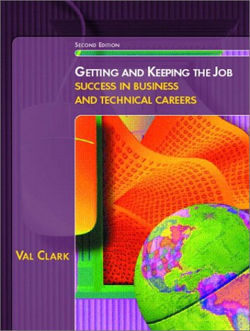 Getting & Keeping the Job: Success in Business & Technical Careers 9780130618757