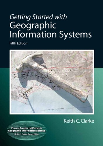 Getting Started with Geographic Information Systems 9780131494985