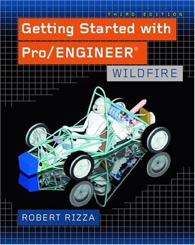 Getting Started with Pro/Engineer: Wildfire 9780131464742