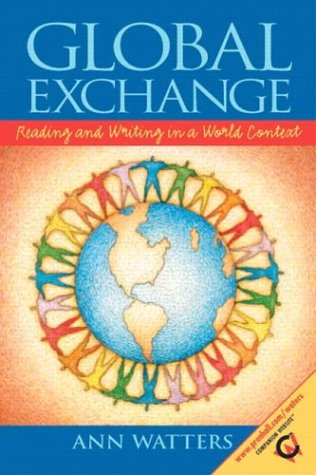 Global Exchange: Reading and Writing in a World Context 9780130487629