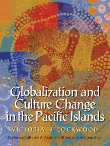 Globalization and Culture Change in the Pacific Islands 9780130421739