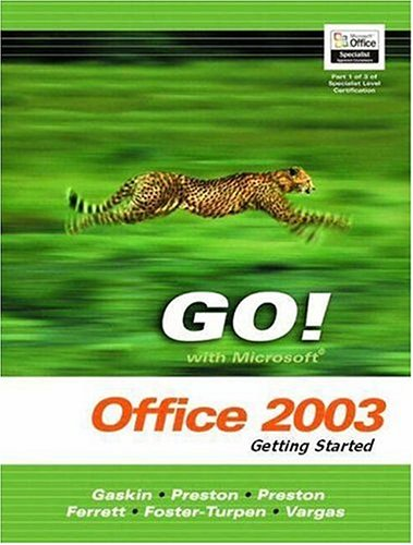 Go Series: Getting Started with Microsoft Office 2003 9780131444218