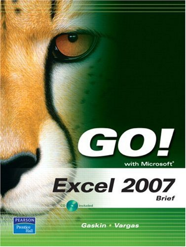 Go! with Microsoft Excel 2007: Brief [With CDROM] 9780135130032