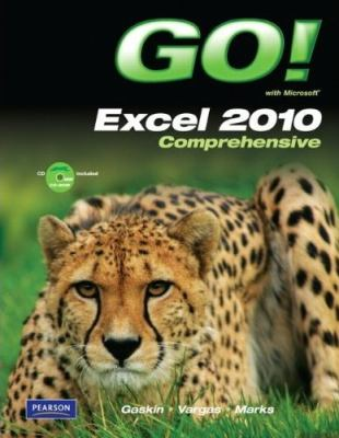 Go! with Microsoft Excel 2010: Comprehensive [With CDROM] 9780132743792