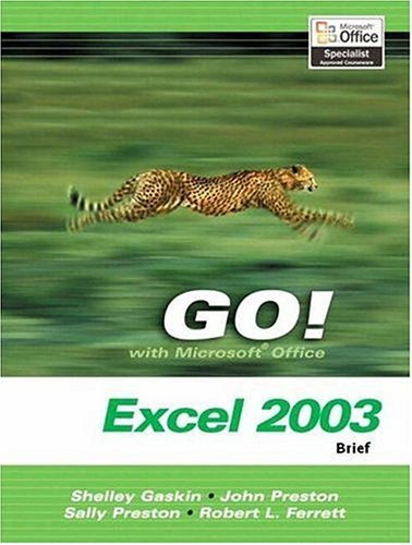 Go! with Microsoft Office Excel 2003: Brief 9780131434387