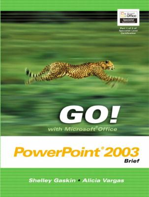 Go! with Microsoft Office PowerPoint 2003 Brief 9780131451155