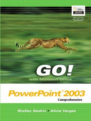 Go! with Microsoft Office PowerPoint 2003 Comprehensive 9780131434233