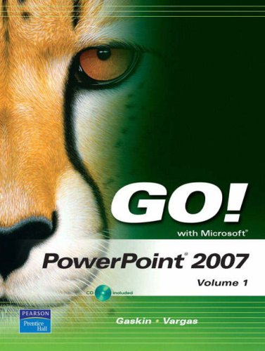 Go! with Microsoft PowerPoint 2007, Volume 1 [With CDROM] 9780132447980